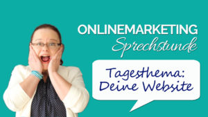 Onlinemarketing Sprechstunde Deine Website